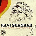 The Living Room Sessions Part 1 by Ravi Shankar