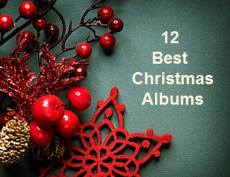 Best Christmas Albums for Holiday Music