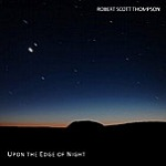 Upon The Edge Of Night by Robert Scott Thompson