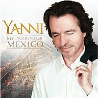 My Passion for Mexico by Yanni