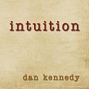 Intuition by Dan Kennedy