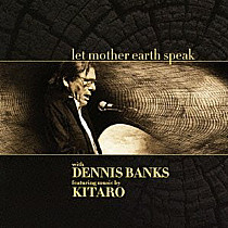 8 - Let Mother Earth Speak by Dennis Banks & Kitaro.
