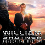 Ponder the Mystery (feat. Billy Sherwood) by William Shatner