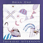 Thursday Afternoon by Brian Eno