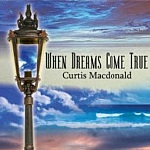 When Dreams Come True by Curtis Macdonald