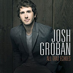 All That Echoes by Josh Groban