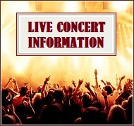 Live Concerts &amp; Tour Info