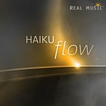 Flow by Haiku - Real Music Label